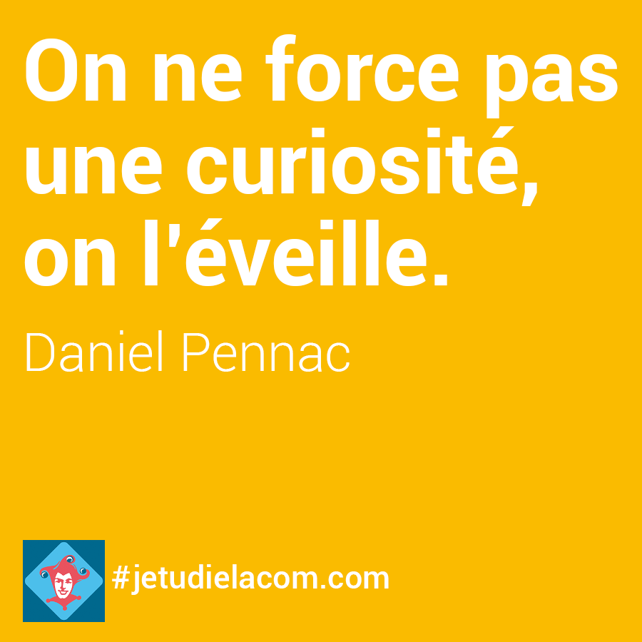citation curiosité - Daniel Pennac