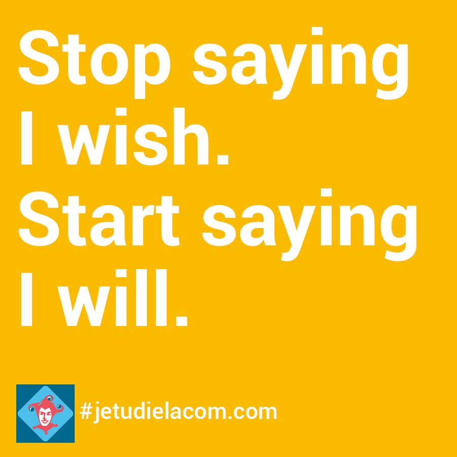 citation - Stop saying I wish, start saying I will