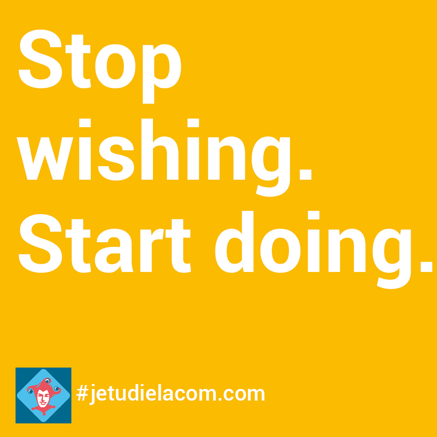 citation - Stop wishing. Start doing.