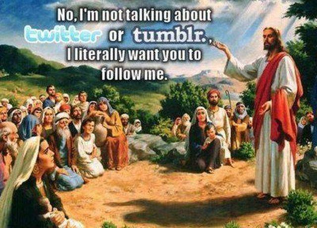 Tumblr Jesus Follow me - Humour