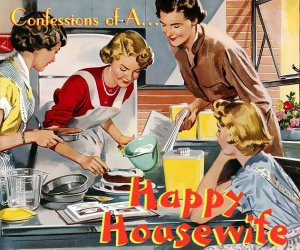 Confessions of a happy housewife