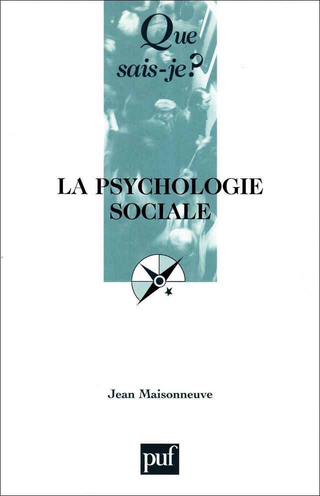 Psychologie sociale - Que Sais Je ?